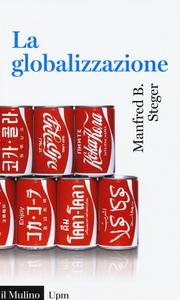 Libro La globalizzazione Manfred B. Steger