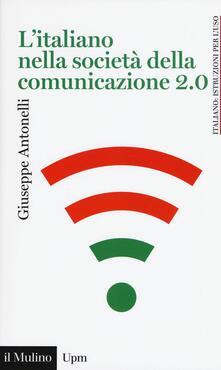 L' italiano nella società della comunicazione 2.0 - Giuseppe Antonelli - copertina