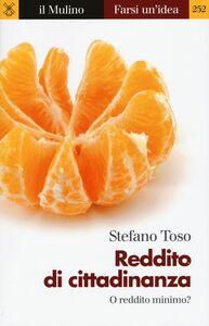 Foto Cover di Reddito di cittadinanza o reddito minimo?, Libro di Stefano Toso, edito da Il Mulino