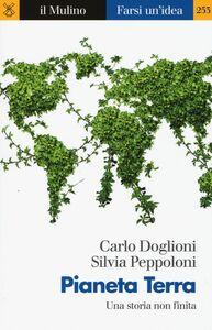 Foto Cover di Pianeta Terra. Una storia non finita, Libro di Carlo Doglioni,Silvia Peppoloni, edito da Il Mulino