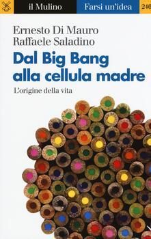 Dal Big Bang alla cellula madre. Lorigine della vita.pdf