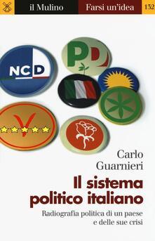 Il sistema politico italiano. Radiografia politica di un paese e delle sue crisi.pdf