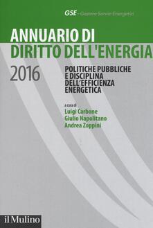 Annuario di diritto dell'energia 2016. Politiche pubbliche e disciplina dell'efficienza energetica - copertina