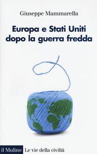 Libro Europa e Stati Uniti dopo la guerra fredda Giuseppe Mammarella