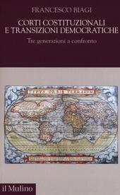 Corti costituzionali e transizioni democratiche. Tre generazioni a confronto