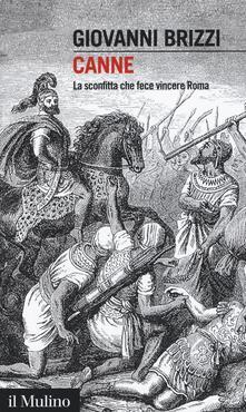 Canne. La sconfitta che fece vincere Roma - Giovanni Brizzi - copertina