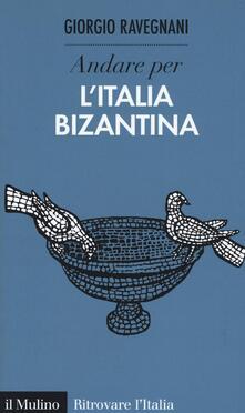 Andare per lItalia bizantina.pdf