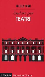 Andare per teatri - Nicola Fano - copertina
