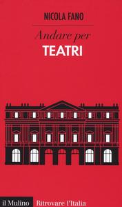 Libro Andare per teatri Nicola Fano