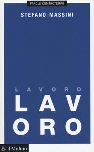 Libro Lavoro Stefano Massini