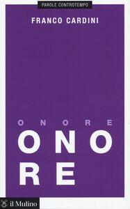 Foto Cover di Onore, Libro di Franco Cardini, edito da Il Mulino