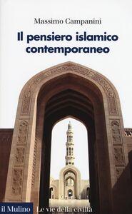 Libro Il pensiero islamico contemporaneo Massimo Campanini