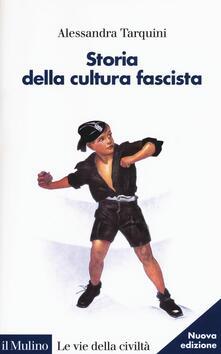 Storia della cultura fascista - Alessandra Tarquini - copertina