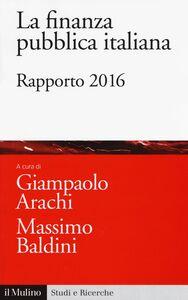 Foto Cover di La finanza pubblica italiana. Rapporto 2016, Libro di  edito da Il Mulino