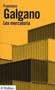 Libro Lex mercatoria Francesco Galgano