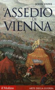 Libro L' assedio di Vienna John Stoye