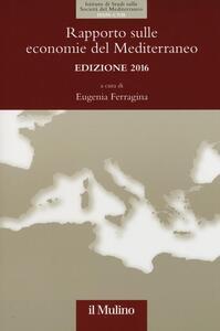 Libro Rapporto sulle economie del Mediterraneo 2016