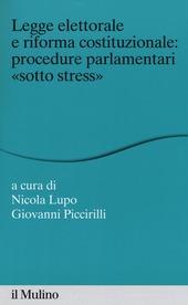 Legge elettorale e riforma costituzionale: procedure parlamentari «sotto stress»