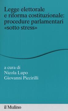 Legge elettorale e riforma costituzionale: procedure parlamentari «sotto stress».pdf