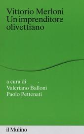 Vittorio Merloni. Un imprenditore olivettiano