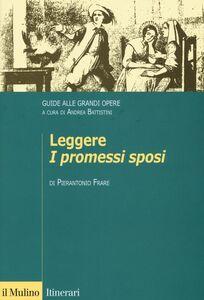 Libro Leggere «I promessi sposi». Guide alle grandi opere Pierantonio Frare