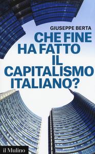 Libro Che fine ha fatto il capitalismo italiano? Giuseppe Berta