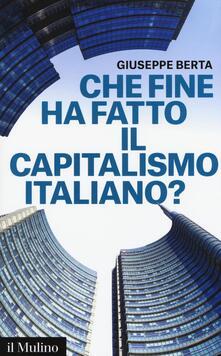 Che fine ha fatto il capitalismo italiano? - Giuseppe Berta - copertina