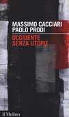 Libro Occidente senza utopie Massimo Cacciari Paolo Prodi
