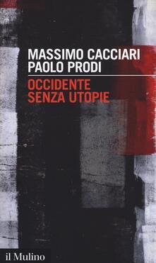 Occidente senza utopie - Massimo Cacciari,Paolo Prodi - copertina