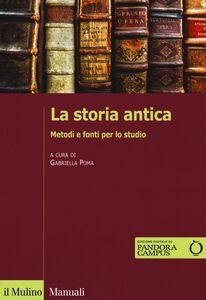 Libro La storia antica. Metodi e fonti per lo studio. Con e-book