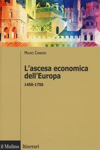 Libro L' ascesa economica dell'Europa (1450-1750) Mauro Carboni