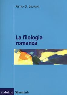 La filologia romanza - Pietro G. Beltrami - copertina