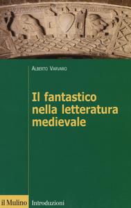 Libro Il fantastico nella letteratura medievale Alberto Varvaro