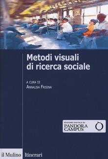 Metodi visuali di ricerca sociale.pdf