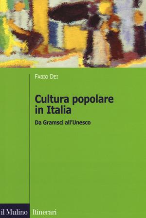 Cultura popolare in Italia. Da Gramsci all'Unesco