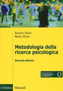 Foto Cover di Metodologia della ricerca psicologica, Libro di Arrigo Pedon,Augusto Gnisci, edito da Il Mulino