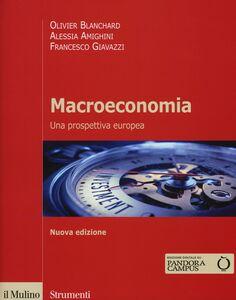 Libro Macroeconomia. Una prospettiva europea Olivier J. Blanchard , Alessia Amighini , Francesco Giavazzi