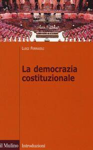 Libro La democrazia costituzionale Luigi Ferrajoli