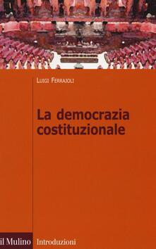 La democrazia costituzionale - Luigi Ferrajoli - copertina