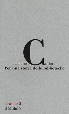 Per una storia delle biblioteche - Luciano Canfora - copertina