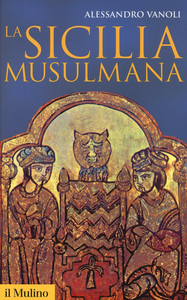 Libro La Sicilia musulmana Alessandro Vanoli
