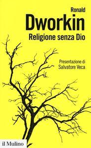 Libro Religione senza Dio Ronald Dworkin