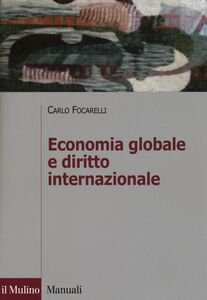 Libro Economia globale e diritto internazionale Carlo Focarelli