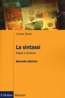 La sintassi. Regole e strutture - Caterina Donati - copertina