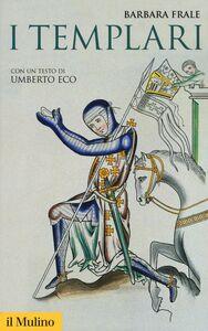 Foto Cover di I Templari, Libro di Barbara Frale, edito da Il Mulino