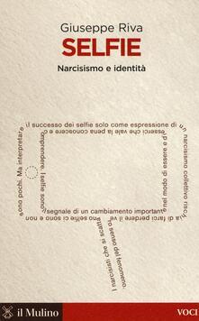 Selfie. Narcisismo e identità - Giuseppe Riva - copertina