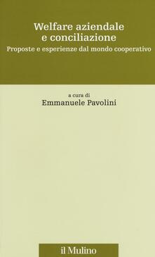 Welfare aziendale e conciliazione. Proposte e esperienze dal mondo cooperativo - copertina