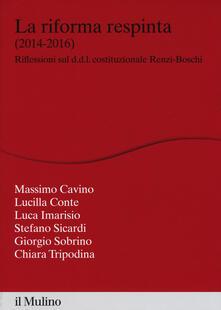 La riforma respinta (2014-2016). Riflessione sul d.d.l. costituzionale Renzi-Boschi - copertina