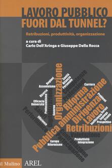 Lavoro pubblico fuori dal tunnel? Retribuzioni, produttività, organizzazione.pdf