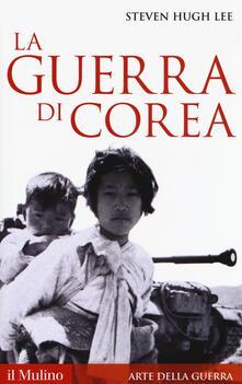 La guerra di Corea - Steven H. Lee - copertina